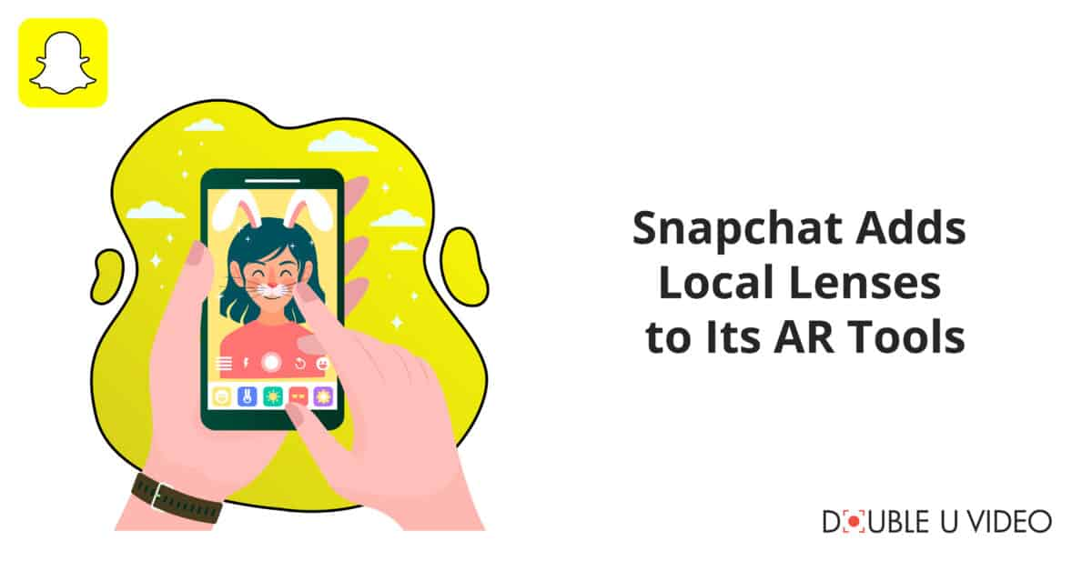 Snapchat Adds Local Lenses to Its AR Tools
