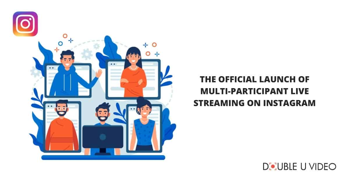 The Official Launch of Multi-Participant Live Streaming on Instagram