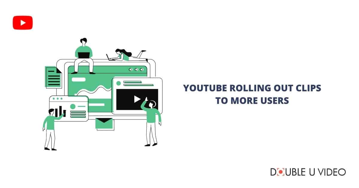 YouTube Rolling Out Clips to More Users