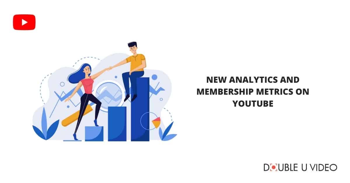 New Analytics and Membership Metrics on YouTube