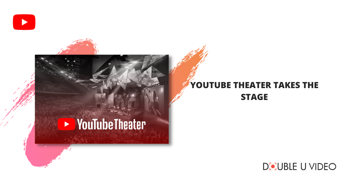 YouTube Theater Takes the Stage