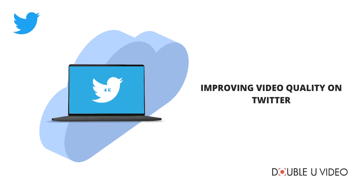 Improving Video Quality on Twitter