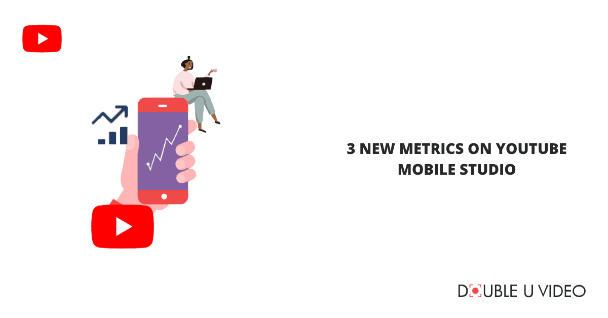 3 New Metrics on YouTube Mobile Studio