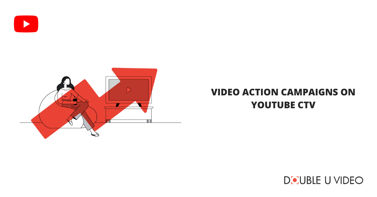 Video Action Campaigns on YouTube CTV