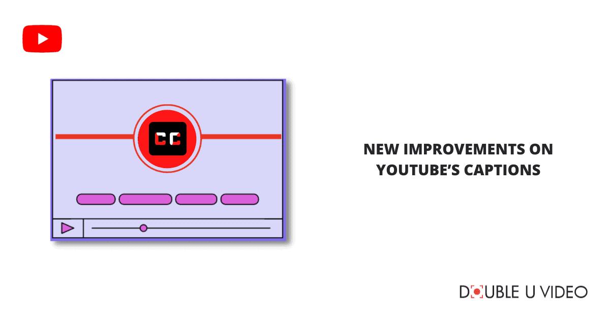 New Improvements on YouTube's Captions